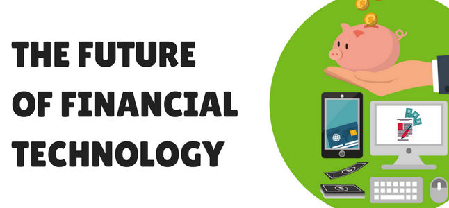 THE FUTURE OF FINANCIAL TECHNOLOGY