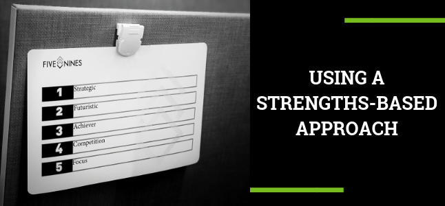USING A STRENGTHS-BASED APPROACH