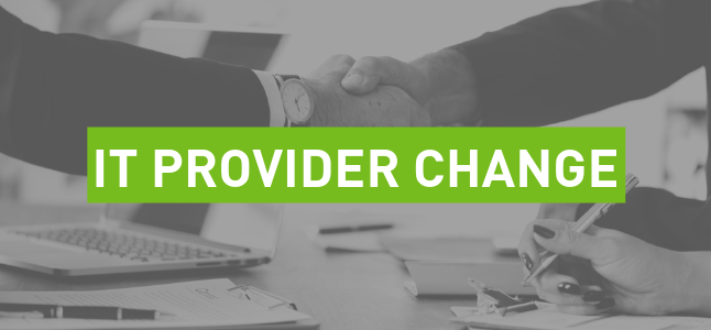 NAVIGATING AN IT PROVIDER CHANGE